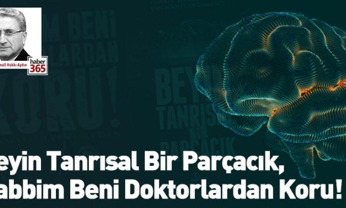 Beyin Tanrısal Bir Parçacık, Rabbim Beni Doktorlardan Koru!